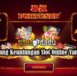 Cara Menang Keuntungan Slot Online Yang Efektif