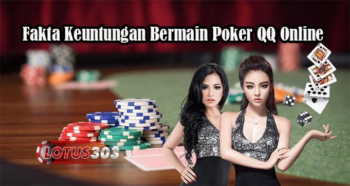 Fakta Keuntungan Bermain Poker QQ Online