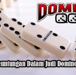 Peluang Keuntungan Dalam Judi DominoQQ Online