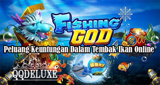 Peluang Keuntungan Terbaik Tembak Ikan Online Resmi.jpg
