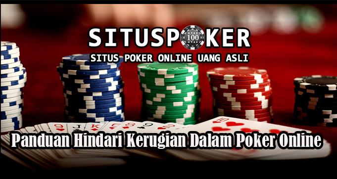 Panduan Hindari Kerugian Dalam Poker Online